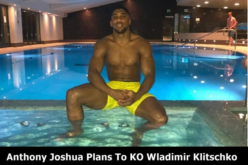 Anthony Joshua Plans To KO Wladimir Klitschko 'Unexpectedly'