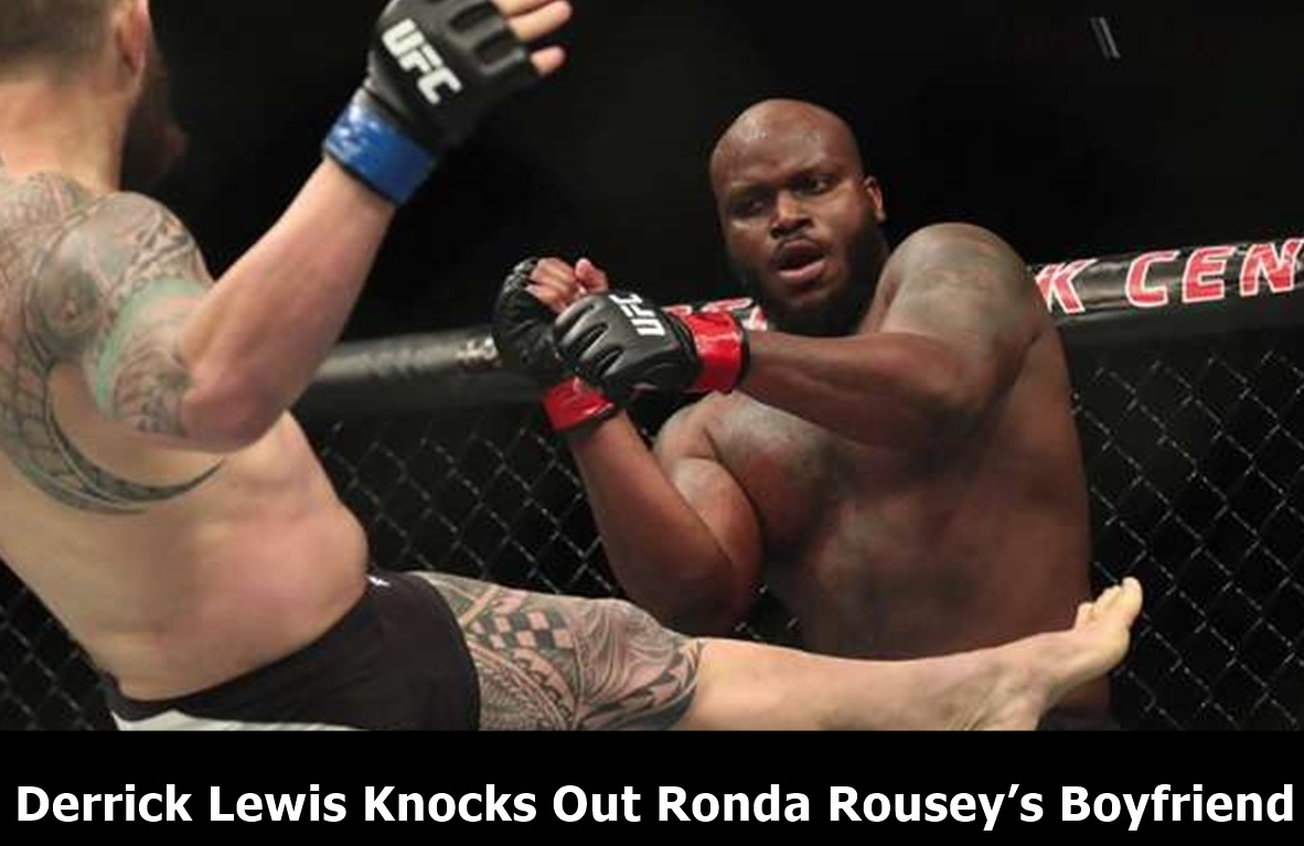 Derrick Lewis Knocks Out Ronda Rousey's Boyfriend, Travis Browne