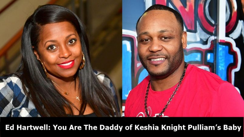 Ed Hartwell: You Are The Daddy of Keshia Knight Pulliam's Baby