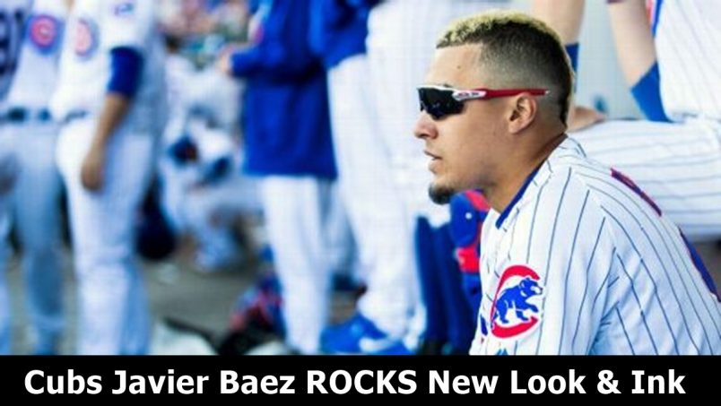 Cubs Javier Baez ROCKS New Look & Ink