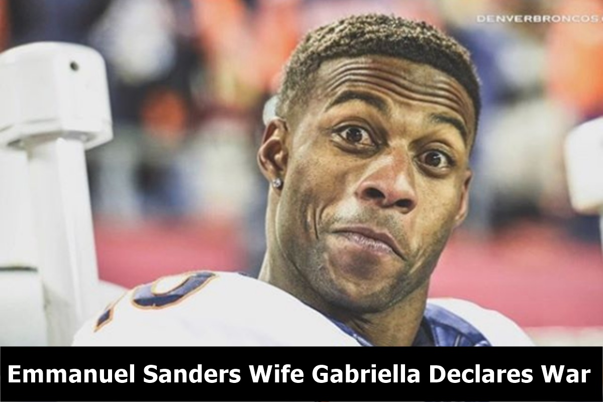 Broncos WR Emmanuel Sanders Estranged Wife Gabriella Declares War