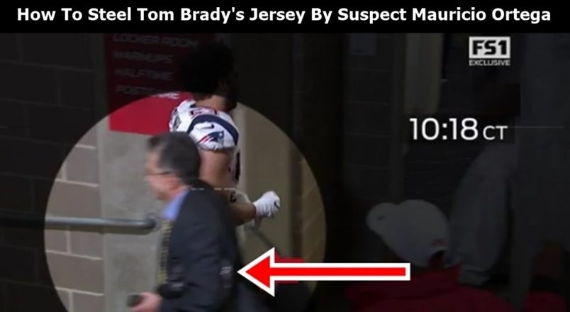 How To Steel Tom Brady's Jersey By Suspect Mauricio Ortega