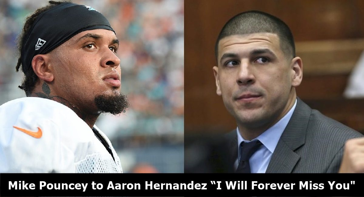 "Mike Pouncey Last Words to Aaron Hernandez ""I Will Forever Miss You"""